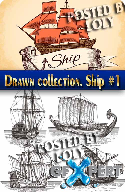 Hand drawn collection. Ship #1 - Stock Vector